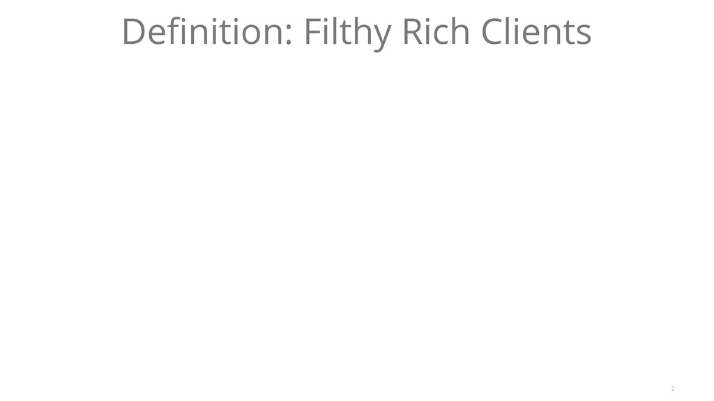2 Definition: Filthy Rich Clients