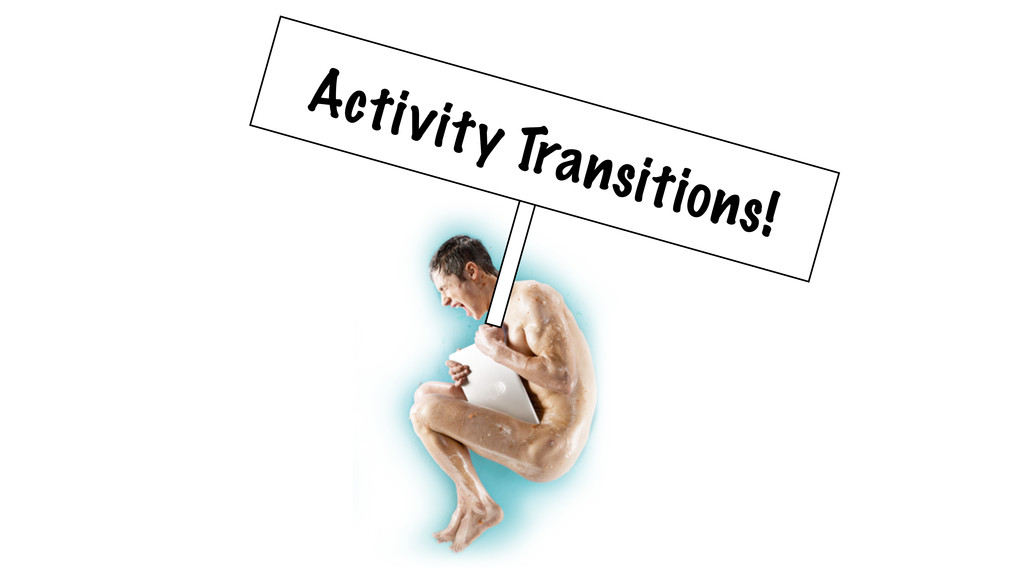 Activity Transitions!