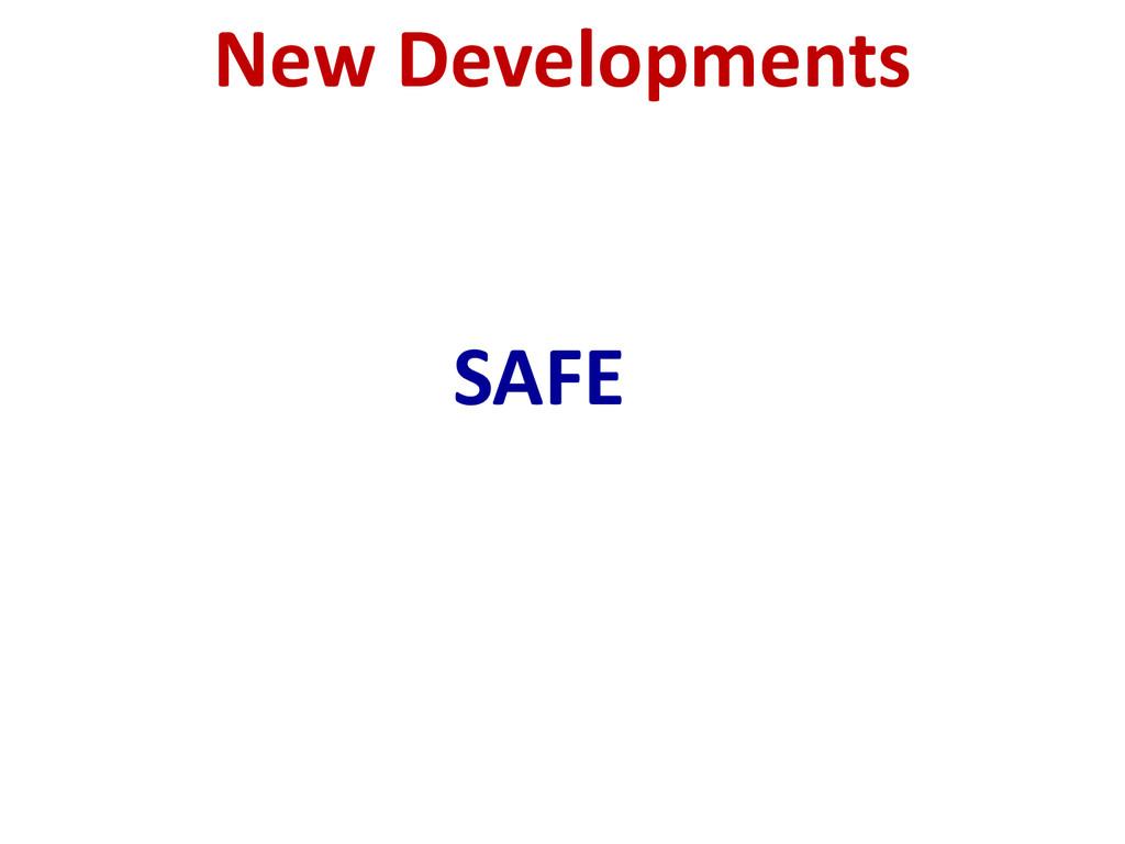 New Developments SAFE