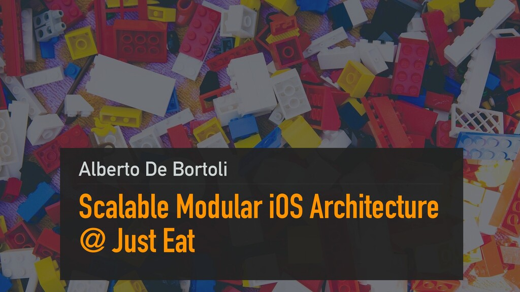 Scalable Modular iOS Architecture @ Just Eat Al...