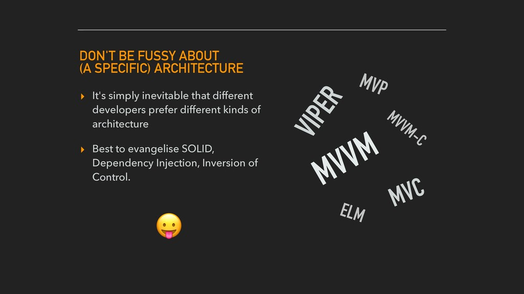 DON'T BE FUSSY ABOUT (A SPECIFIC) ARCHITECTURE ...
