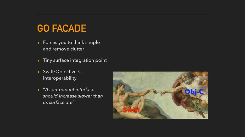 GO FACADE ▸ Forces you to think simple and remo...