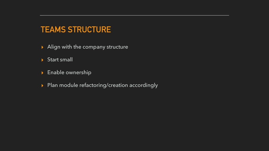 ▸ Align with the company structure ▸ Start smal...