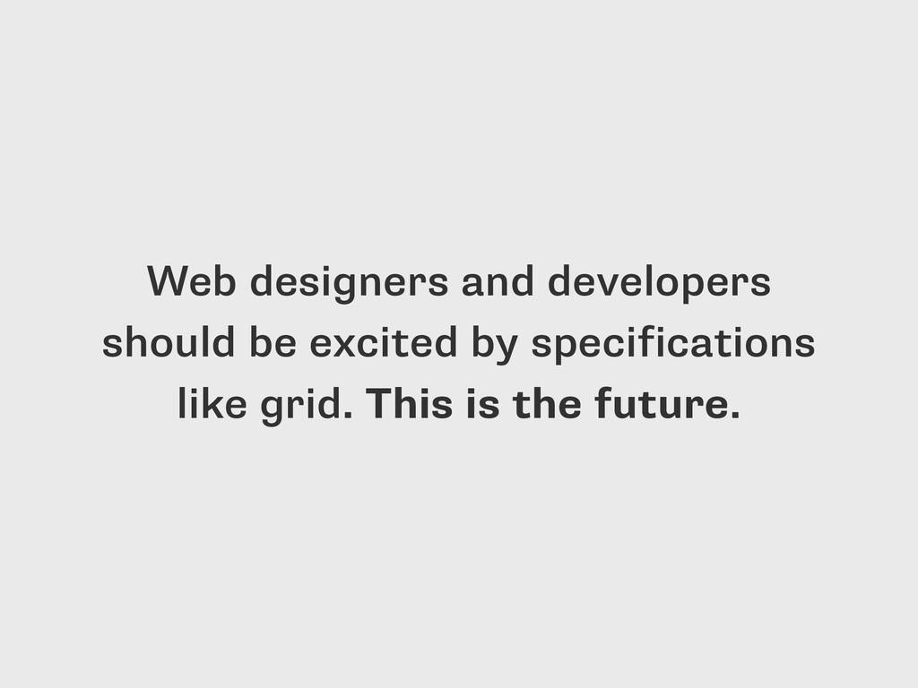 Web designers and developers should be excited ...