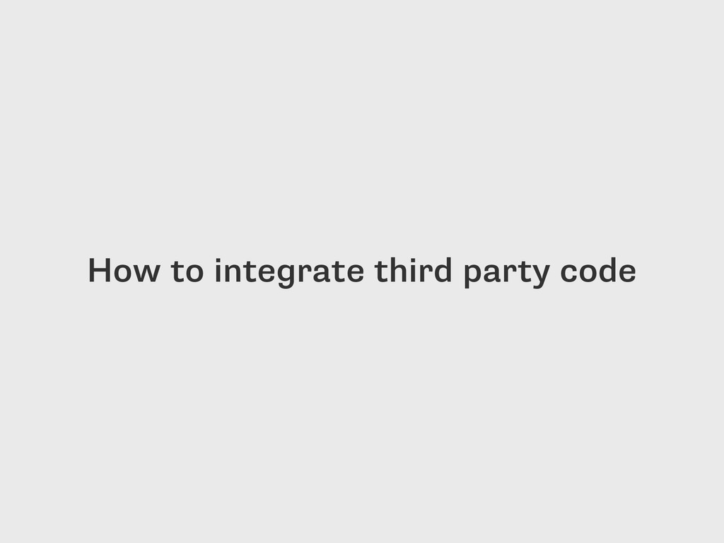 How to integrate third party code