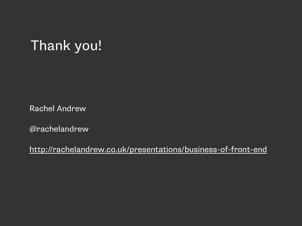 Thank you! Rachel Andrew @rachelandrew http://r...