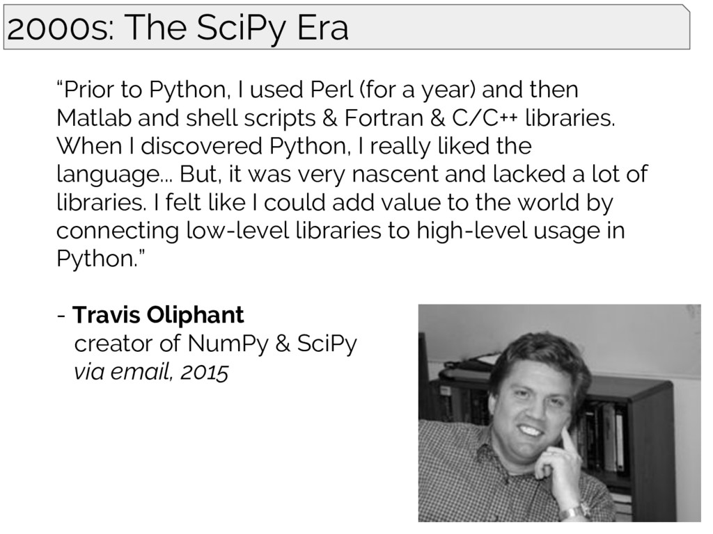 """Prior to Python, I used Perl (for a year) and ..."