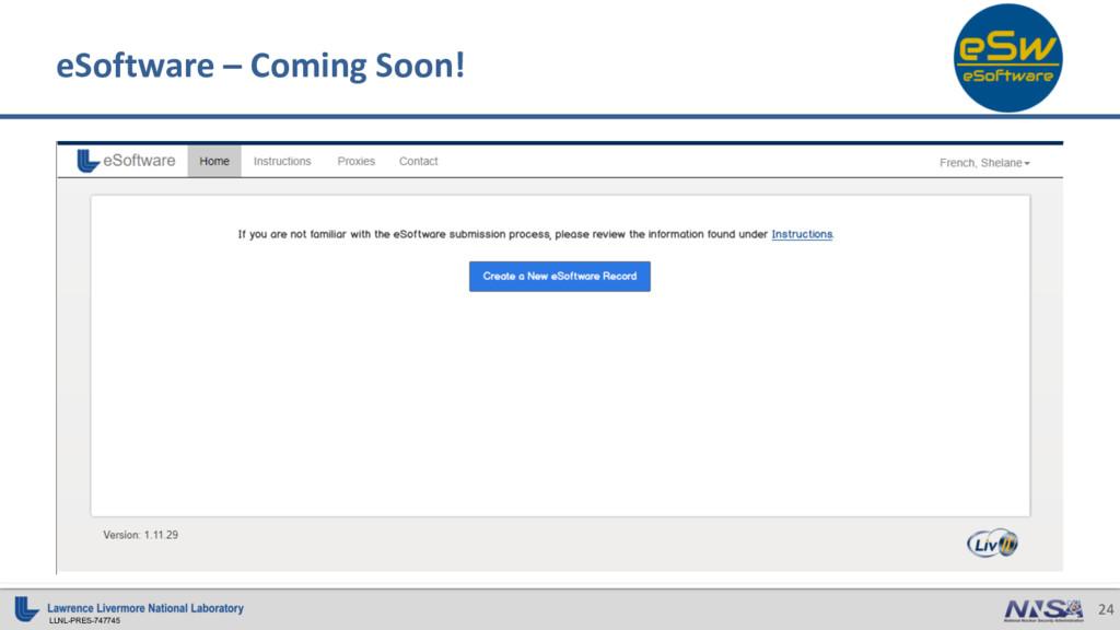 LLNL-PRES-747745 24 eSoftware – Coming Soon!