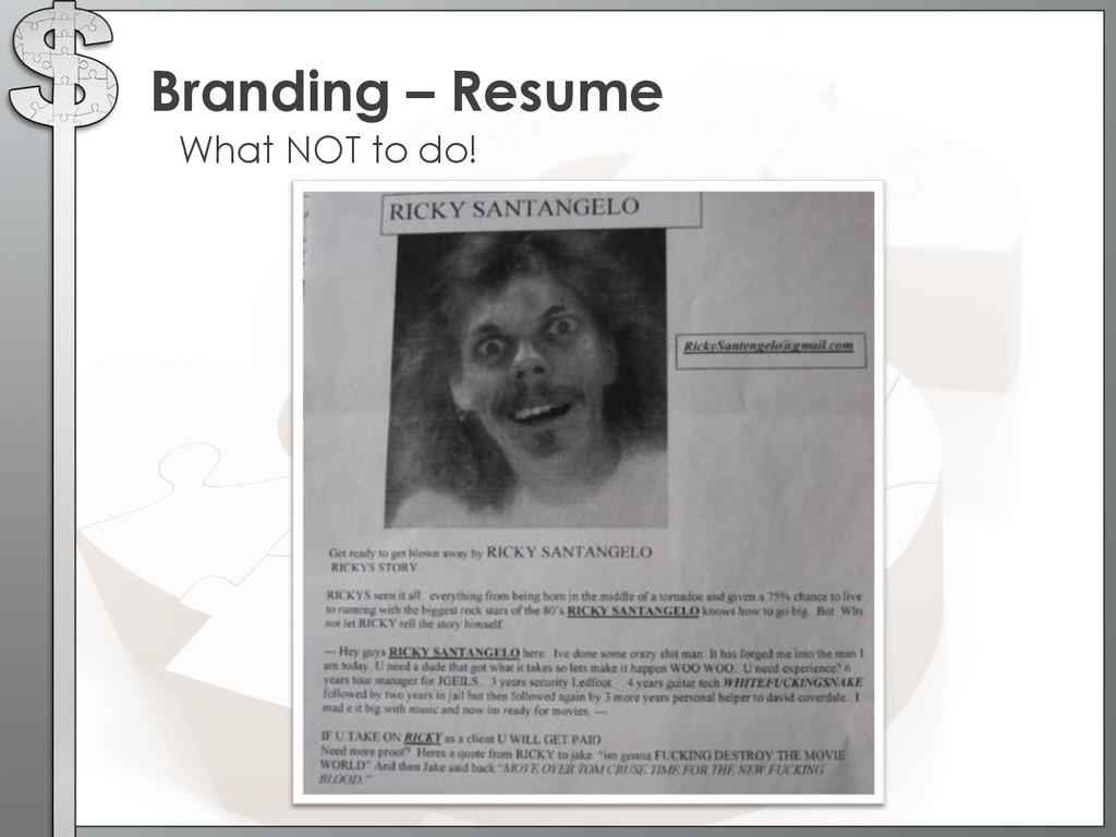 What NOT to do! Branding – Resume