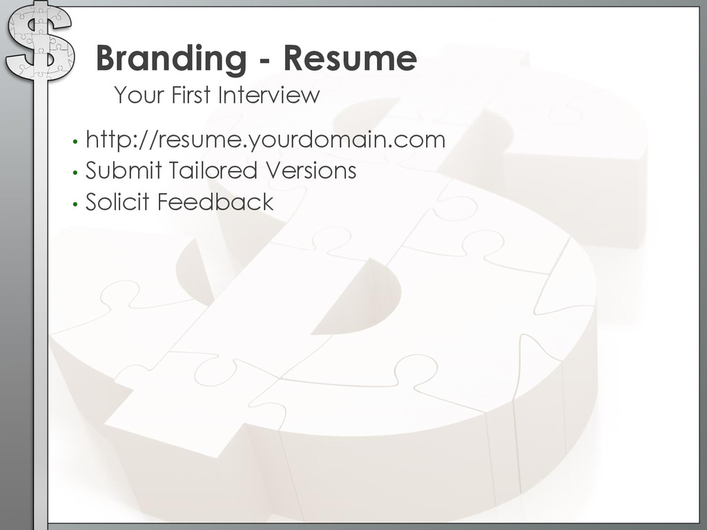 • http://resume.yourdomain.com • Submit Tailore...