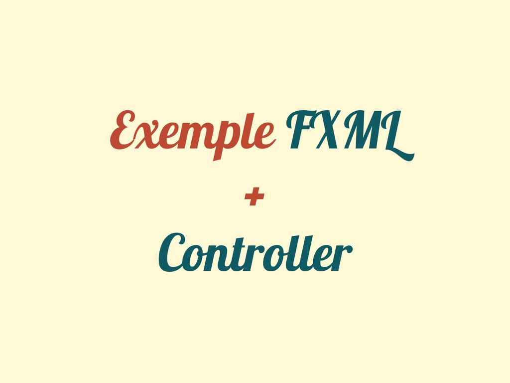 Exemple FXML + Controller