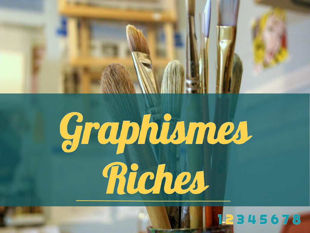 Graphismes Riches 1 2 3 4 5 6 7 8