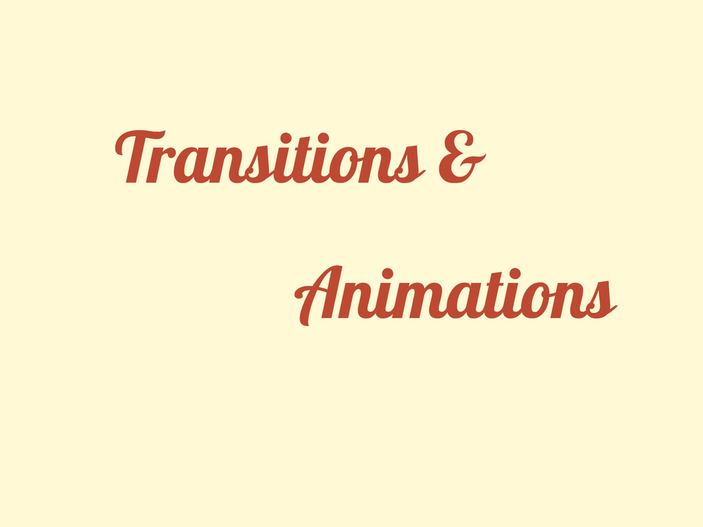 Transitions & Animations