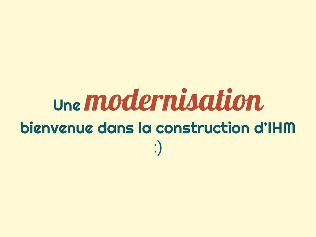 Une modernisation bienvenue dans la constructio...