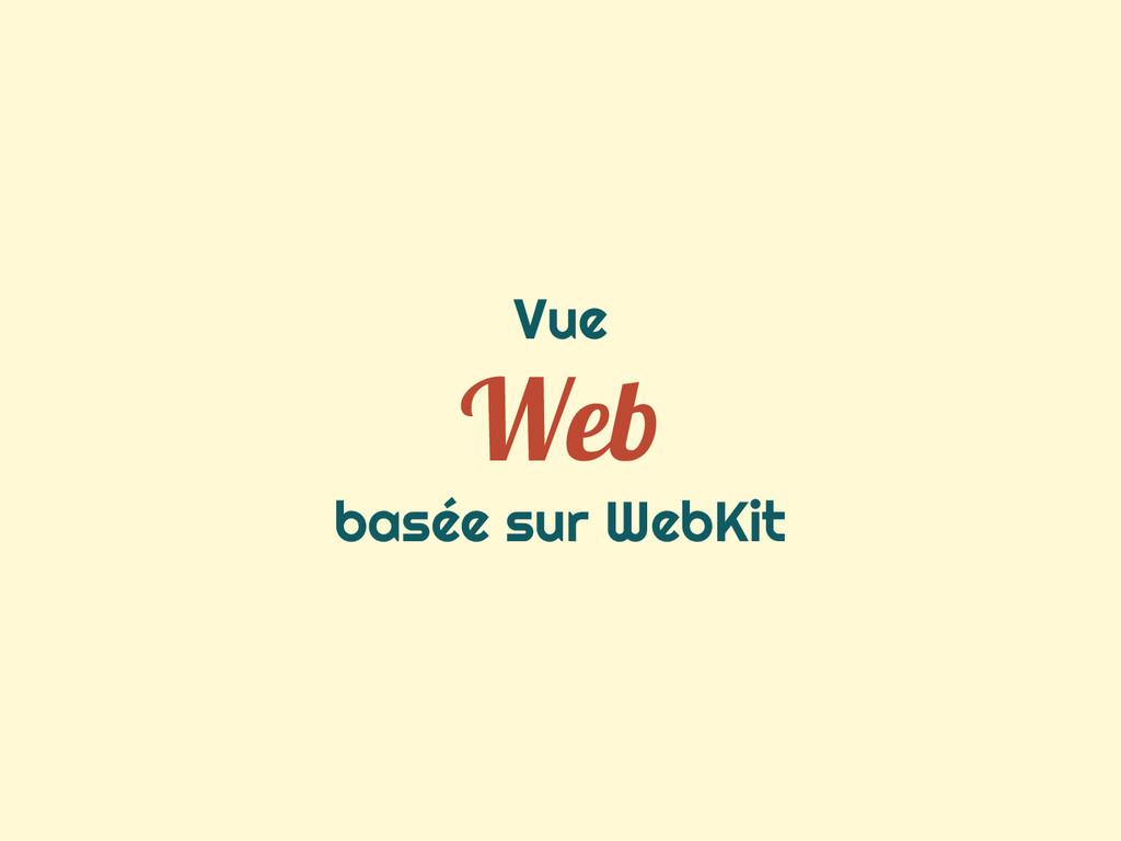 Vue Web basée sur WebKit