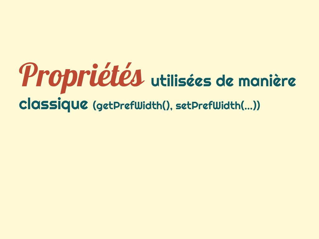 Propriétés utilisées de manière classique (getP...