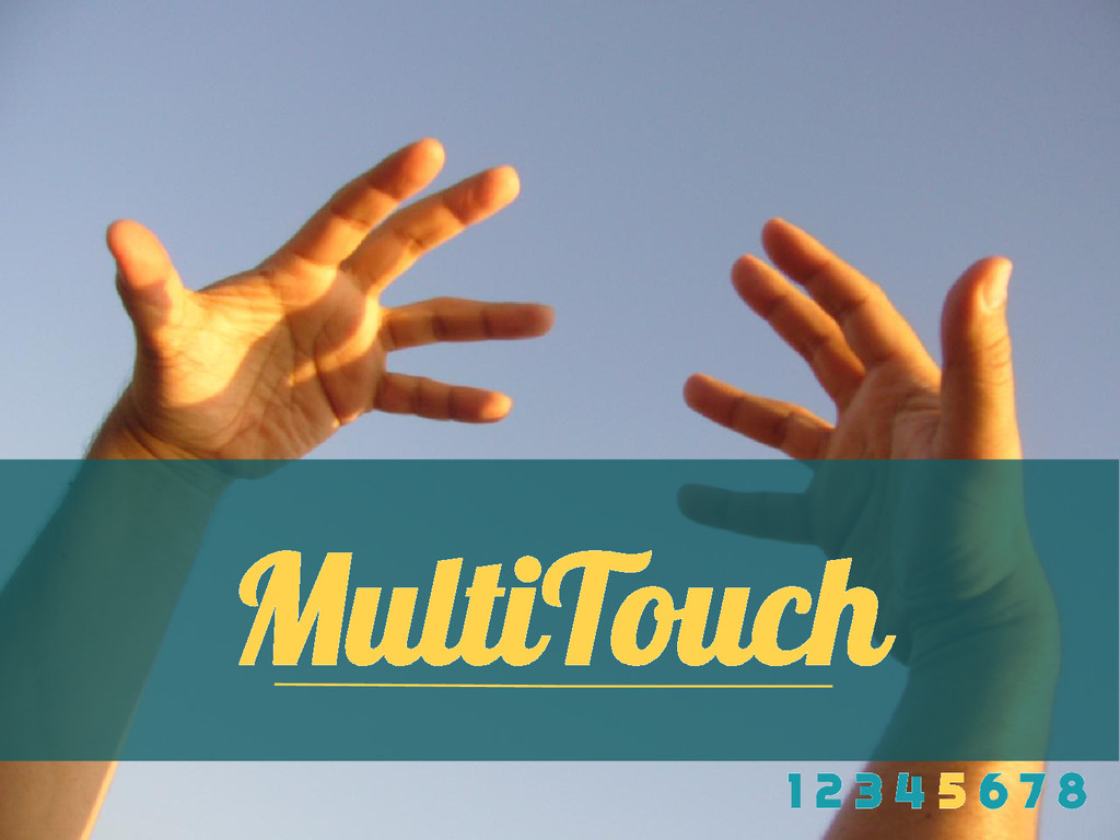 MultiTouch 1 2 3 4 5 6 7 8