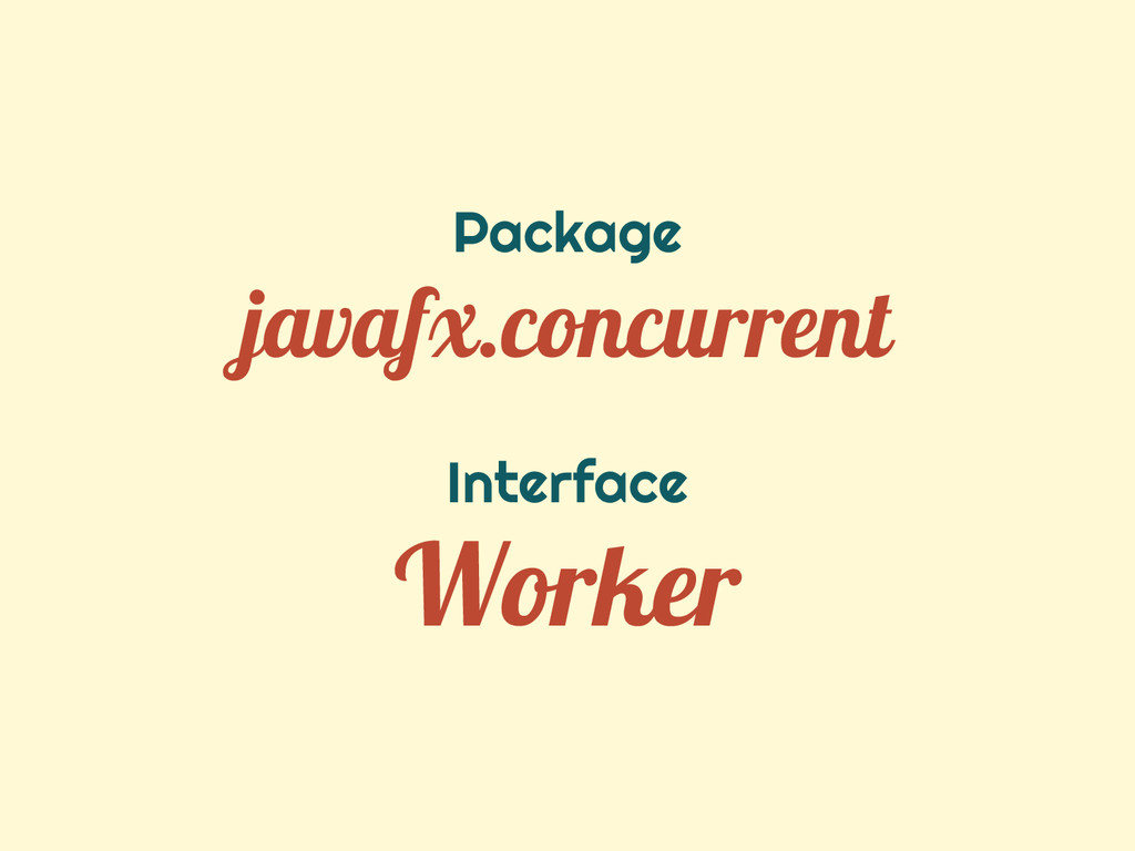 Package javafx.concurrent Interface Worker