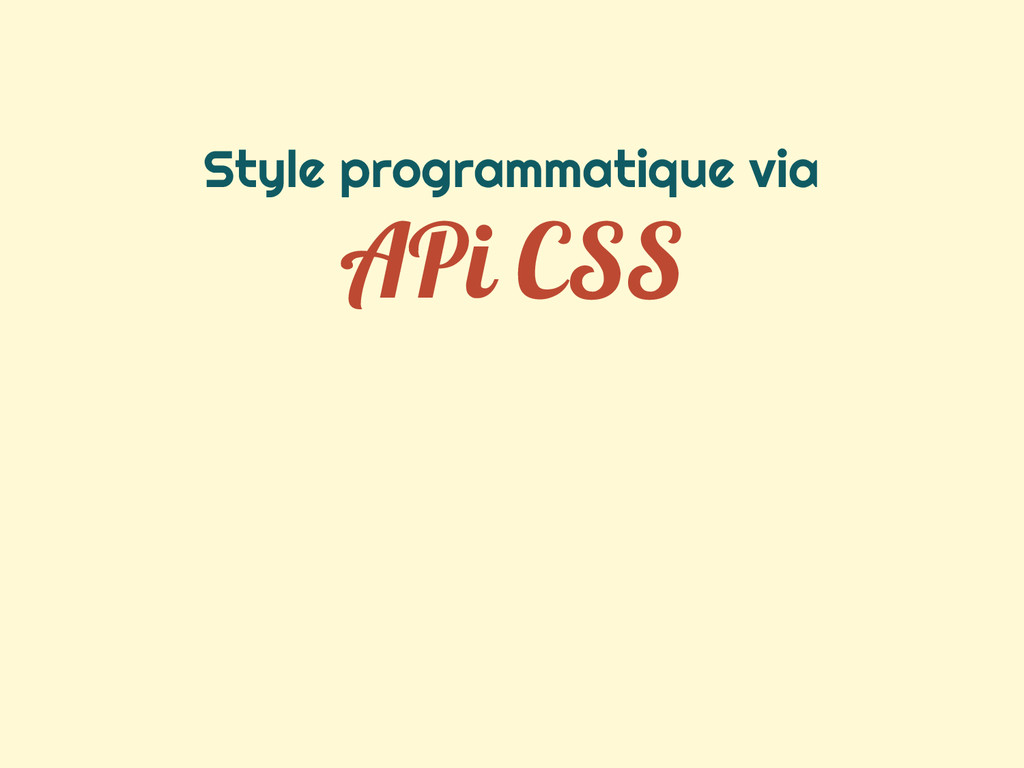 Style programmatique via APi CSS