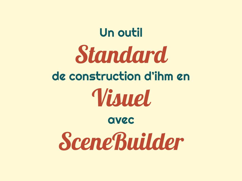 Un outil Standard de construction d'ihm en Visu...