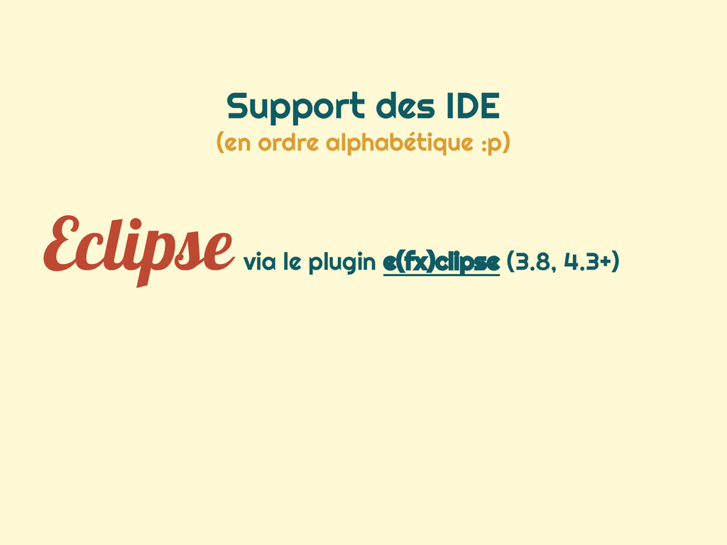 Support des IDE (en ordre alphabétique :p) Ecli...