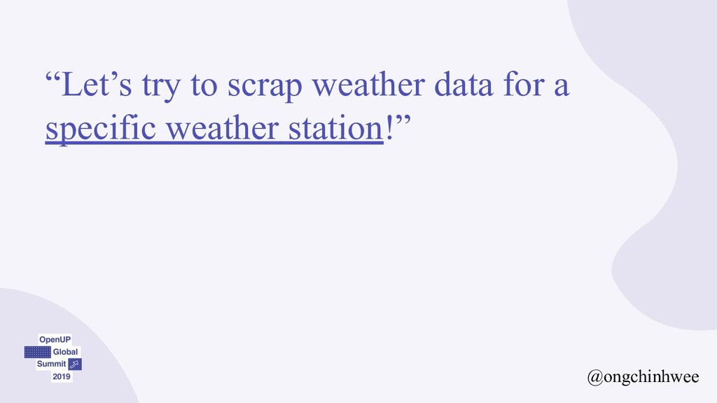 """""""Let's try to scrap weather data for a specific..."""