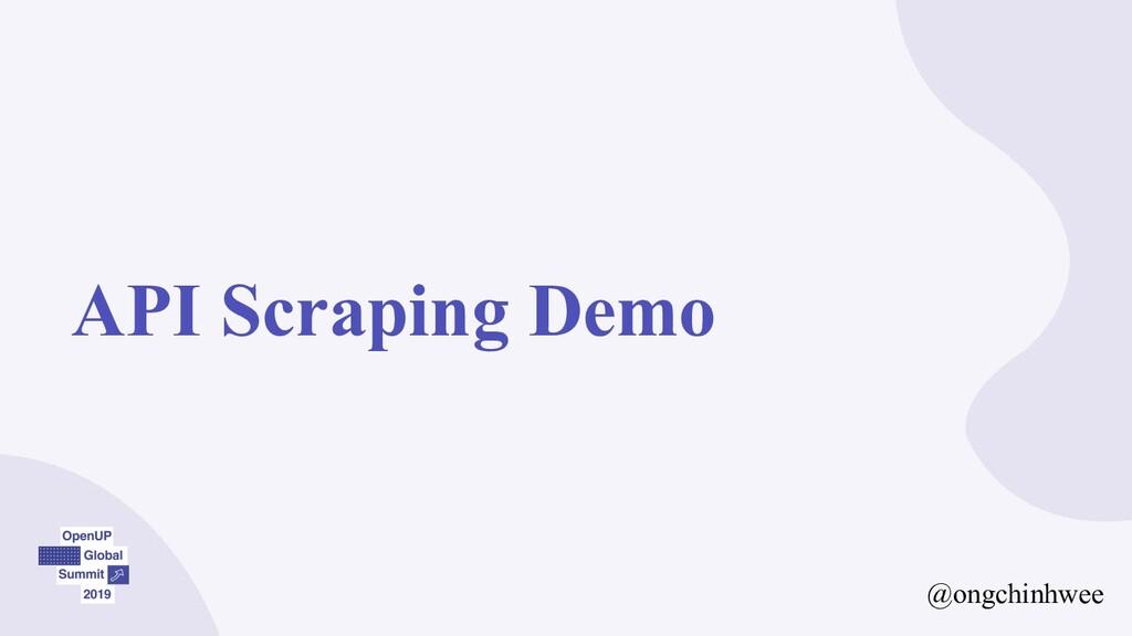 API Scraping Demo @ongchinhwee