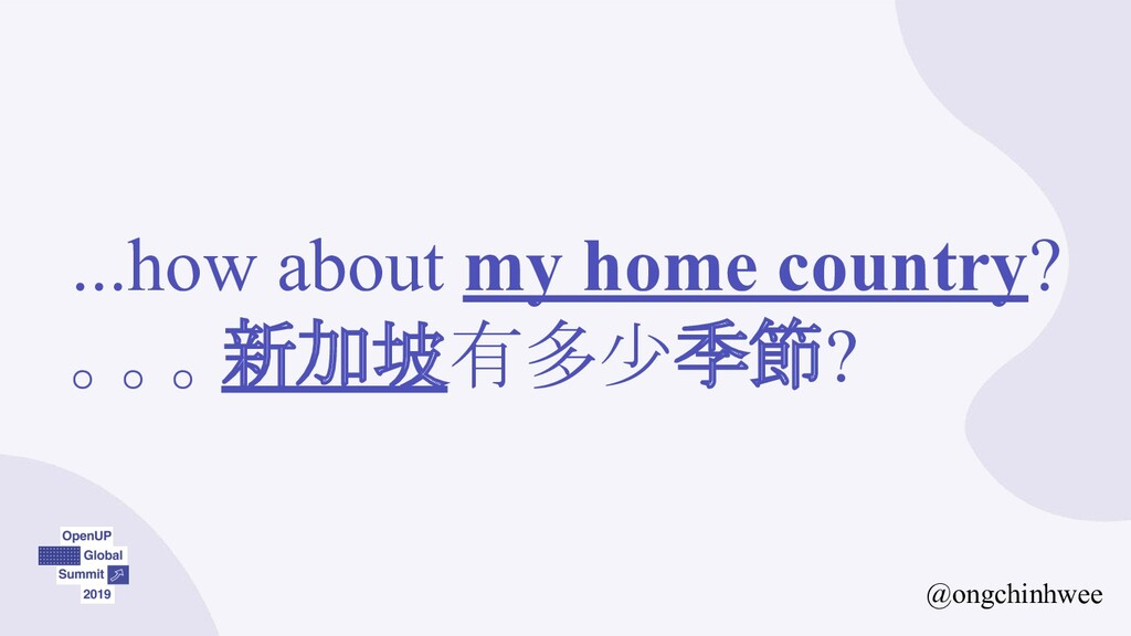...how about my home country? 。。。新加坡有多少季節? @ong...