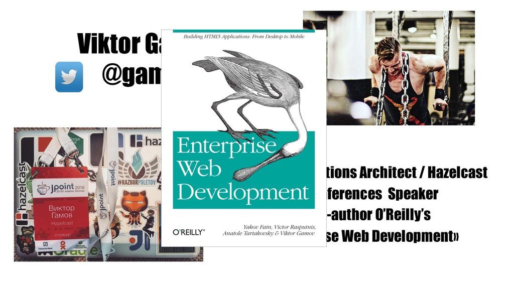 • Senior Solutions Architect / Hazelcast • Conf...