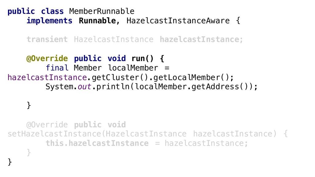 public class MemberRunnable implements Runnable...