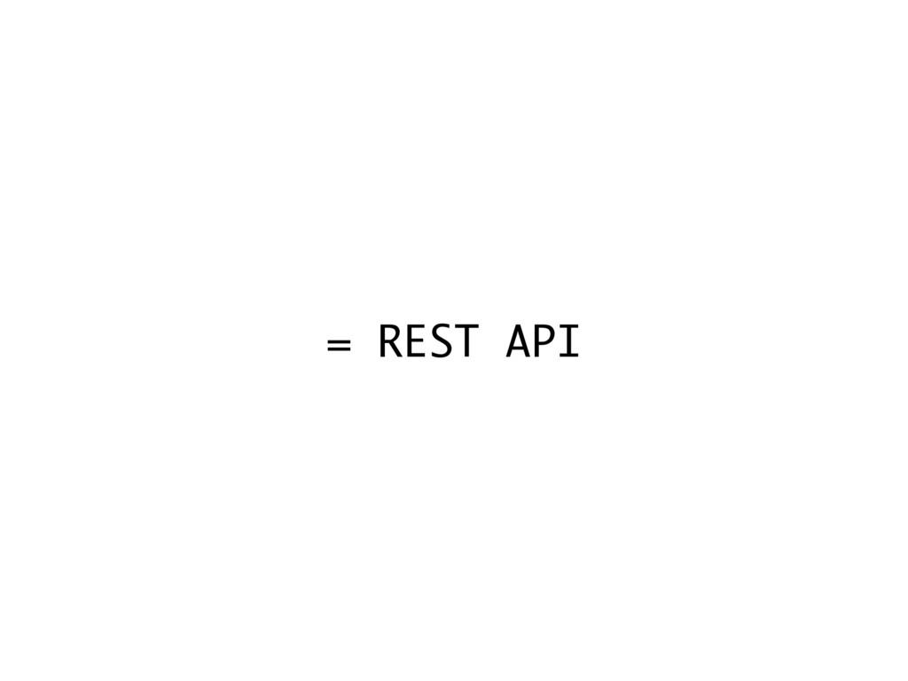 = REST API