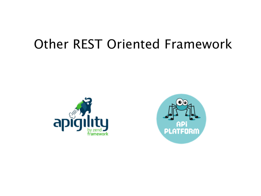 Other REST Oriented Framework