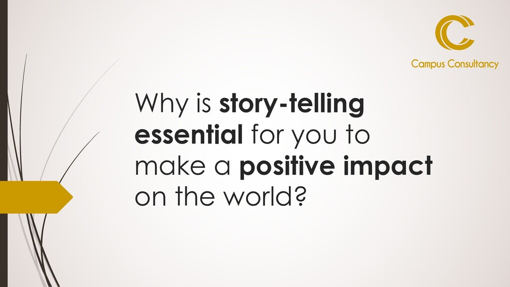 Why is story-telling essential for you to make ...