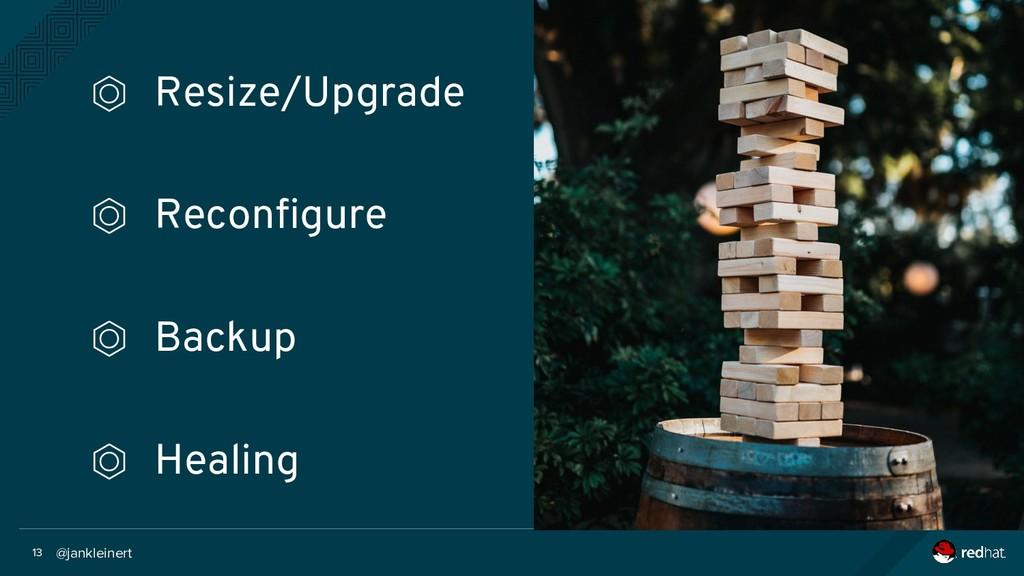 @jankleinert 13 ⏣ Resize/Upgrade ⏣ Reconfigure ...