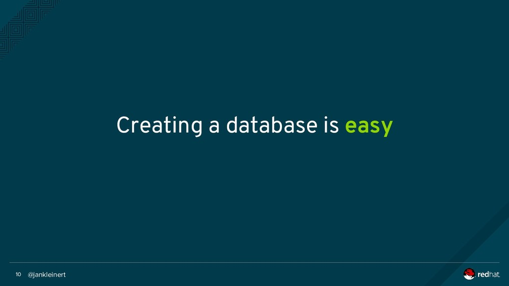 @jankleinert 10 Creating a database is easy