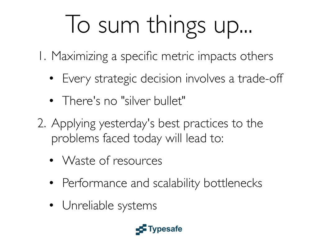 To sum things up... 1. Maximizing a specific met...