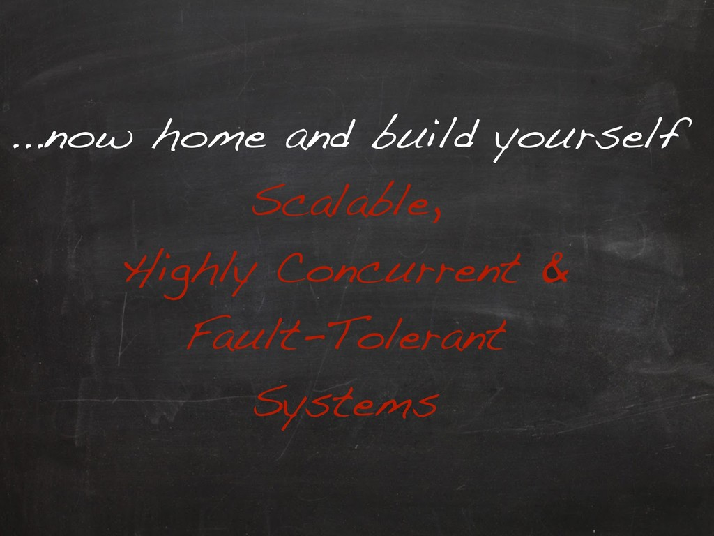 ...now home and build yourself Scalable, Highly...