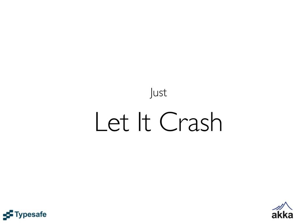 Just Let It Crash