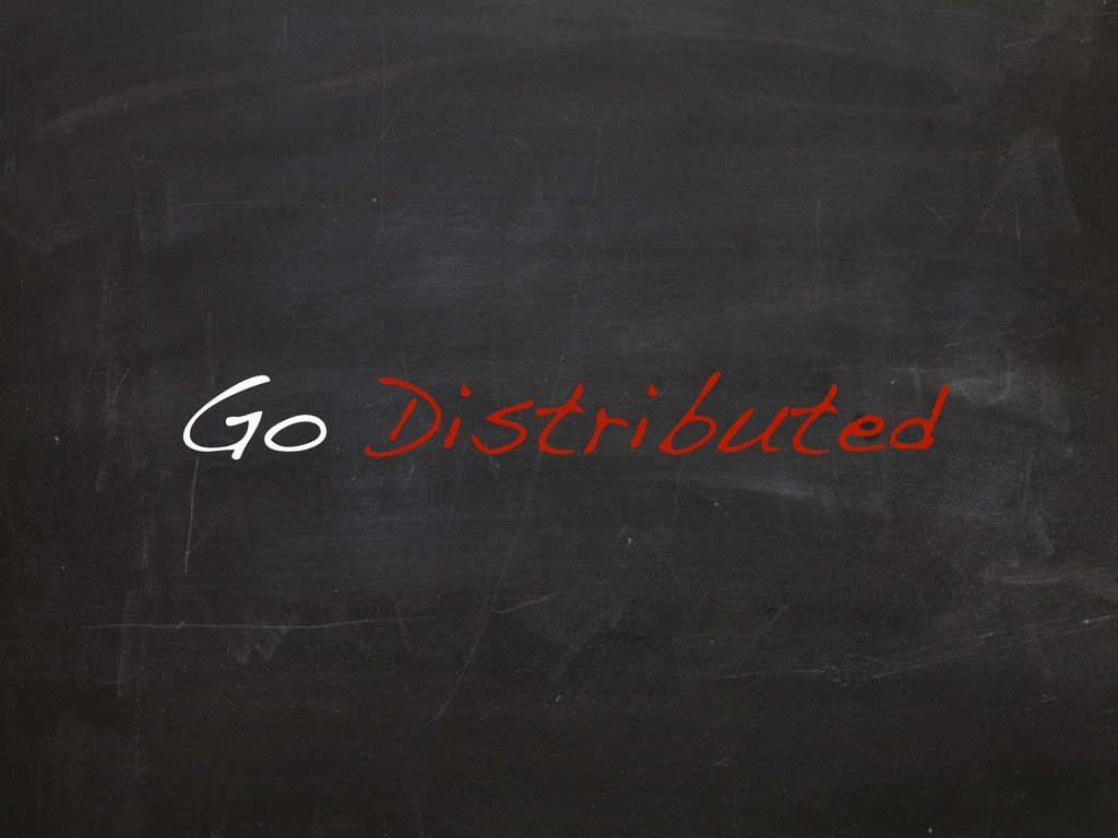 Go Distributed