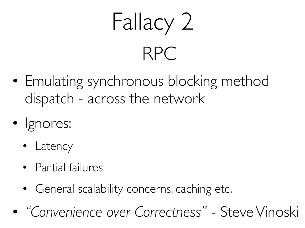 Fallacy 2 RPC • Emulating synchronous blocking ...