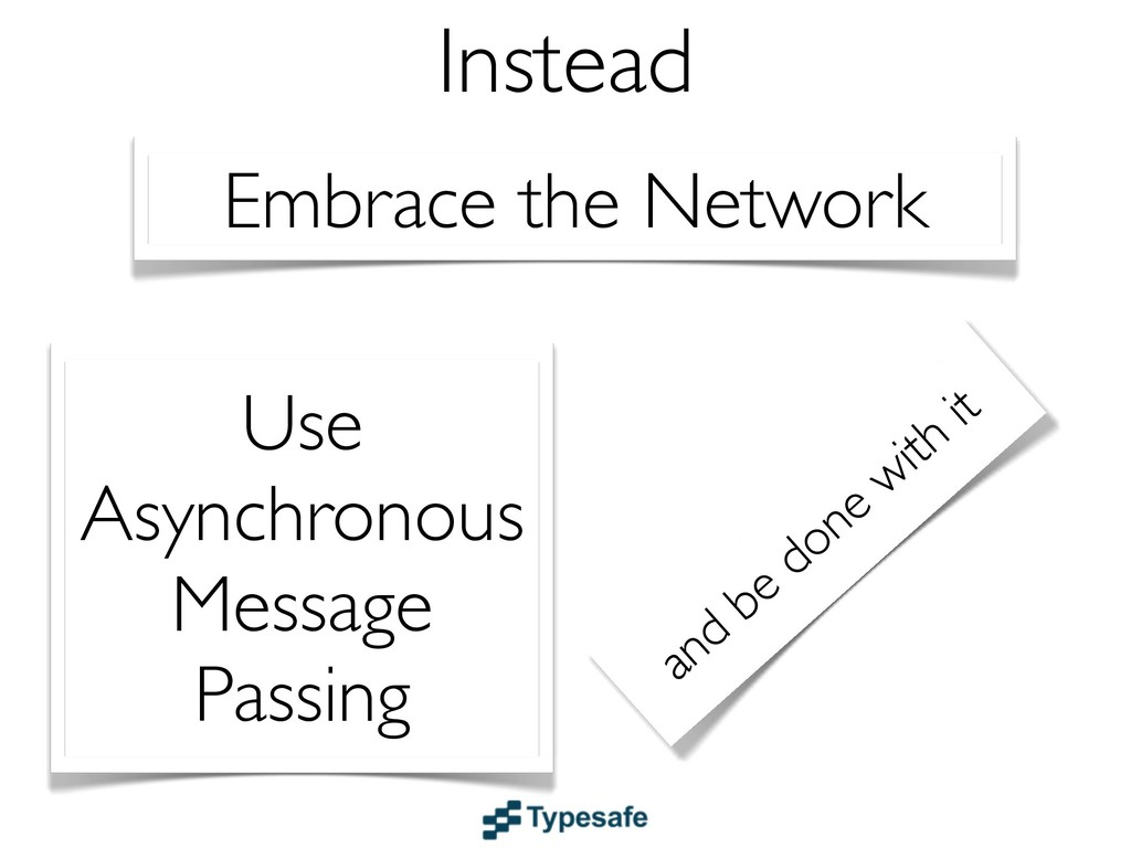 Embrace the Network Instead and be done with it...