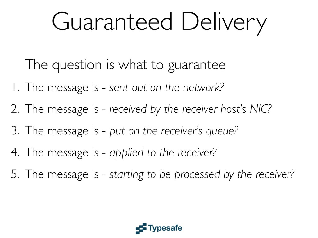 Guaranteed Delivery The question is what to gua...
