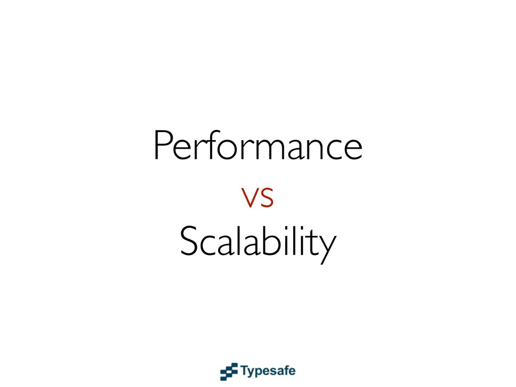 Performance vs Scalability