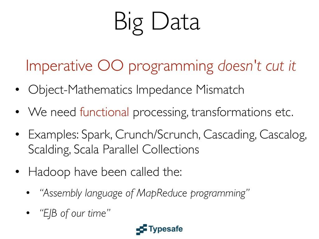Big Data Imperative OO programming doesn't cut ...