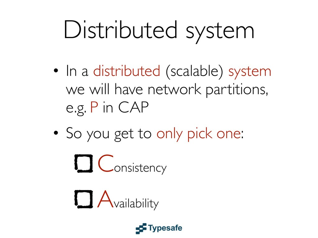 Distributed system • In a distributed (scalable...