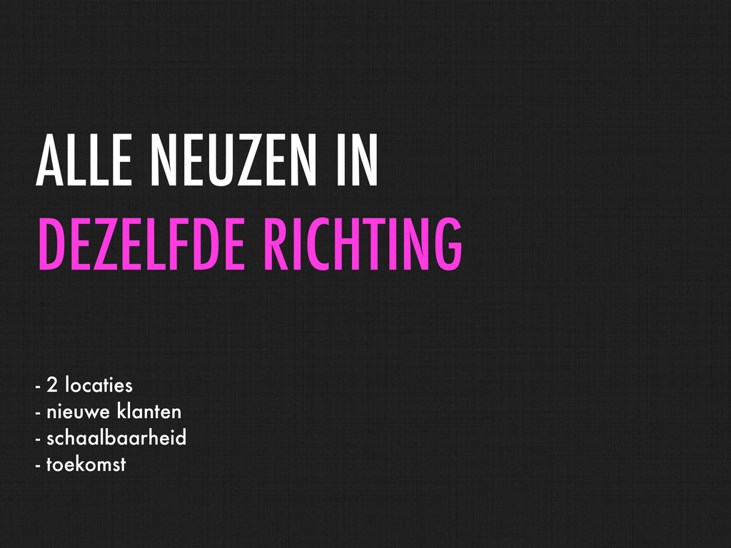 ALLE NEUZEN IN DEZELFDE RICHTING - 2 locaties -...