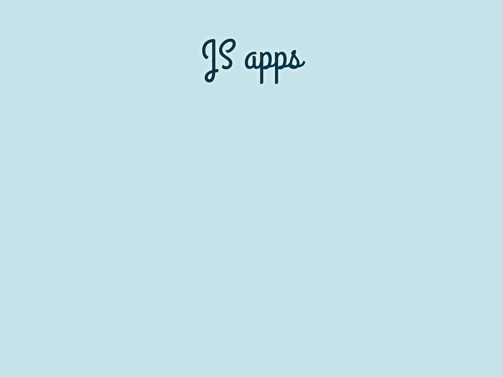 JS apps