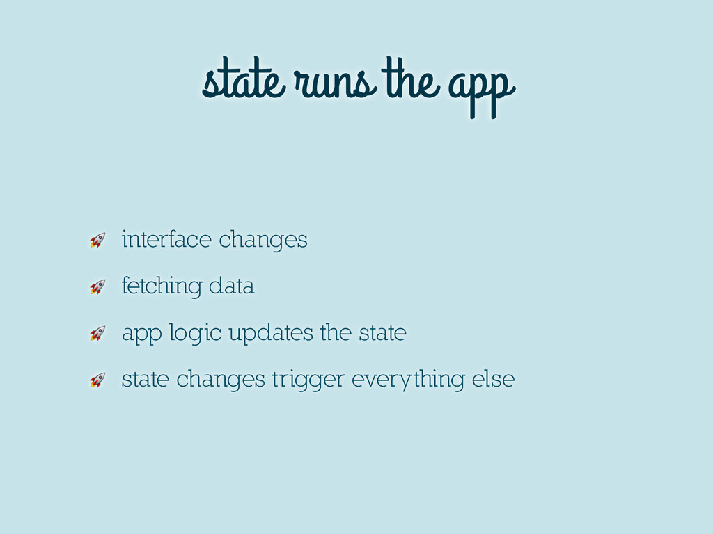state runs the app  interface changes  fetching...