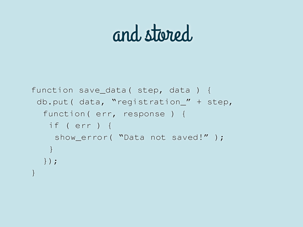 and stored function save_data( step, data ) { d...