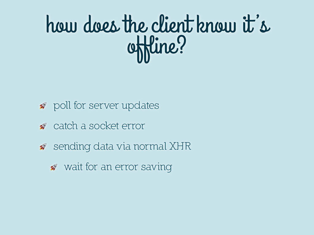 how does the client know it 's offline?  poll fo...